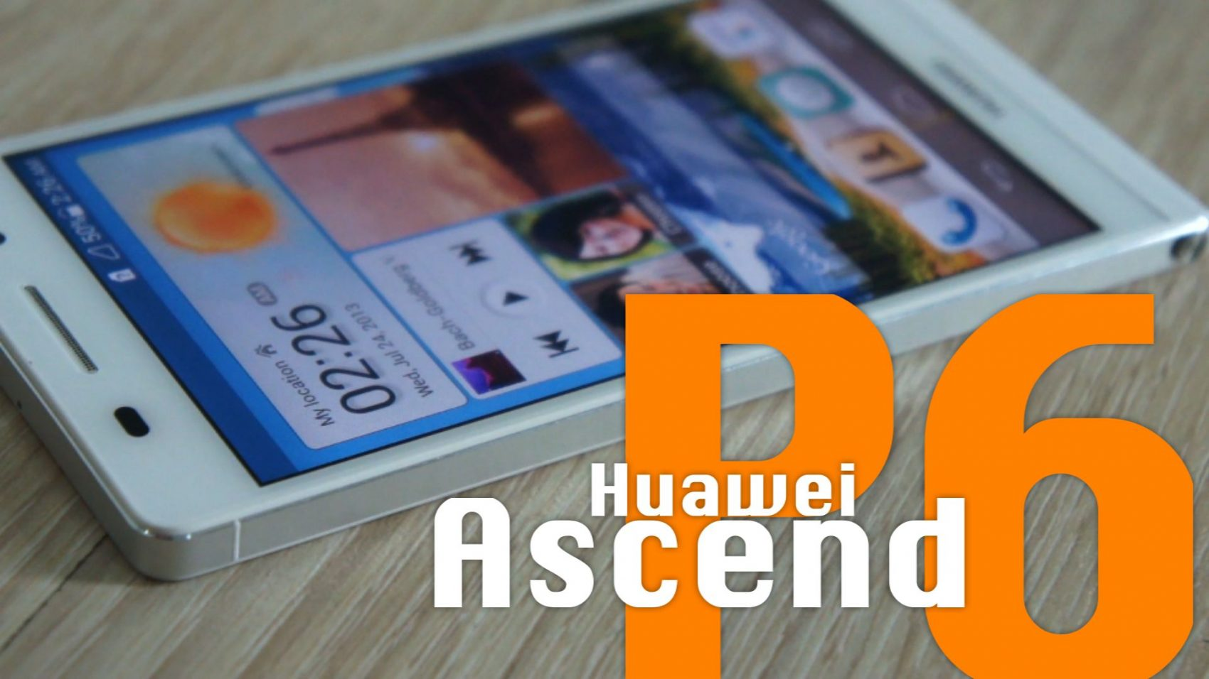 Power ON #056 : Huawei Ascend P6